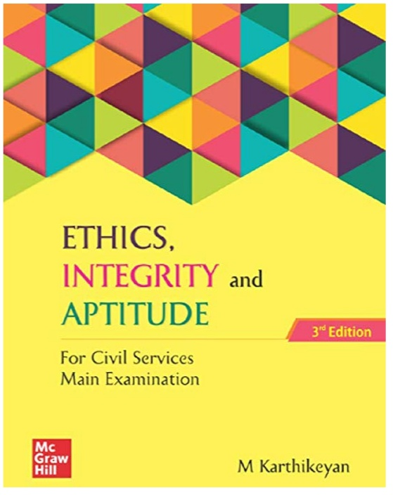 ETHICS, INTEGRITY AND APPTITUDE BY M KARTHIKRYAN