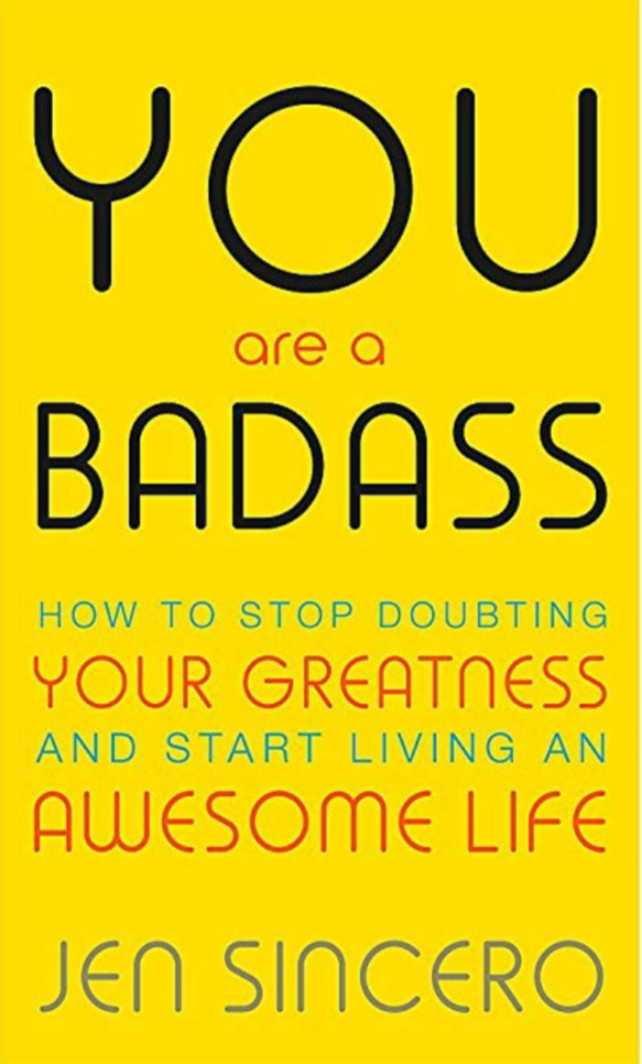 YOU A BADASS HOW TO STOP DOUBTING YOUR GREATNESS